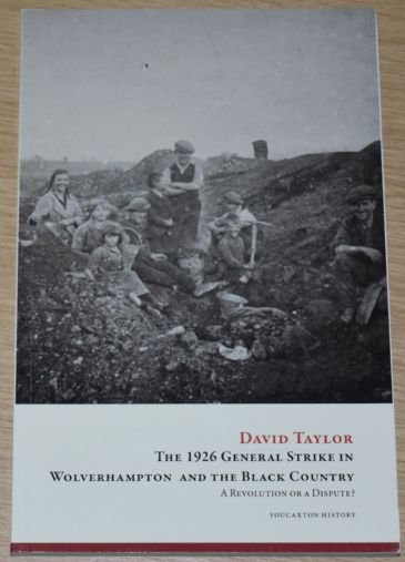 The 1926 General Strike in Wolverhampton and the Black Country, by David Taylor